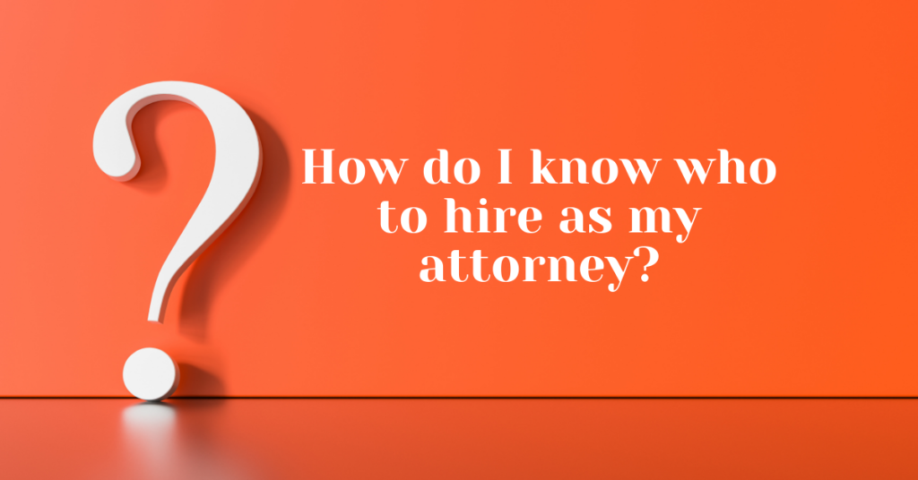 How do I know who to hire as my attorney? - Chappell Smith & Arden