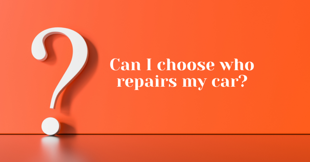Can I choose who repairs my car? - Chappell Smith & Arden